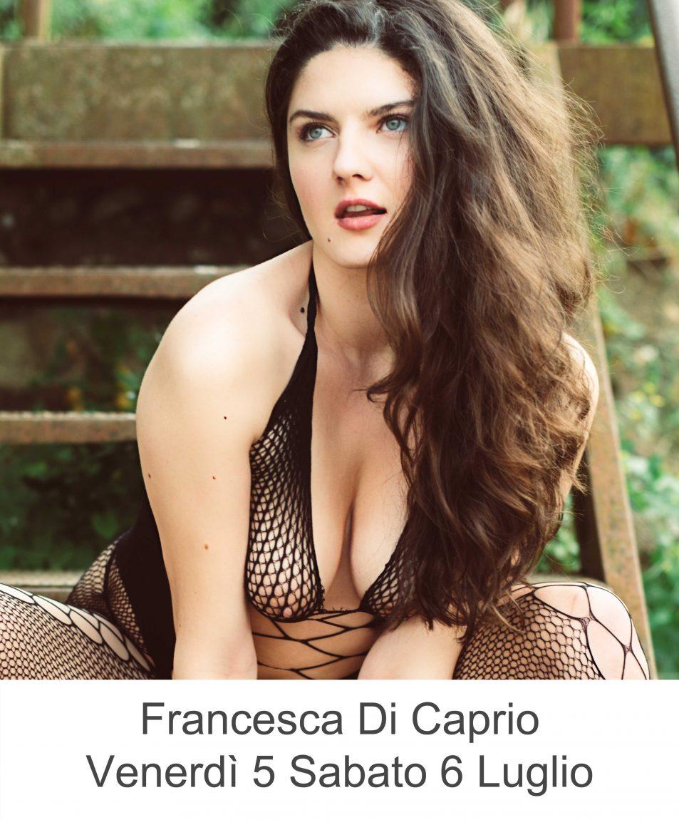 Francesca Di Caprio Venerdì 5 Sabato 6 Luglio